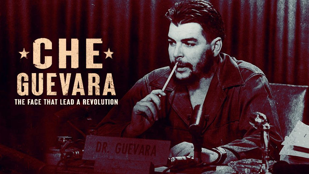 Che Guevara: The Face That Lead a Revolution