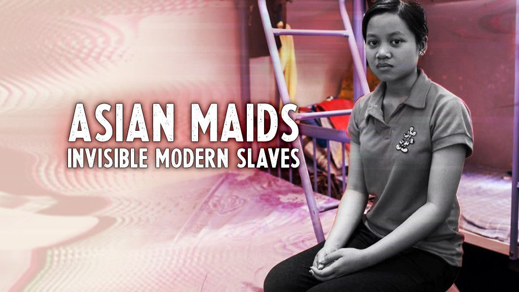 Asian Maids: Invisible Modern Slaves