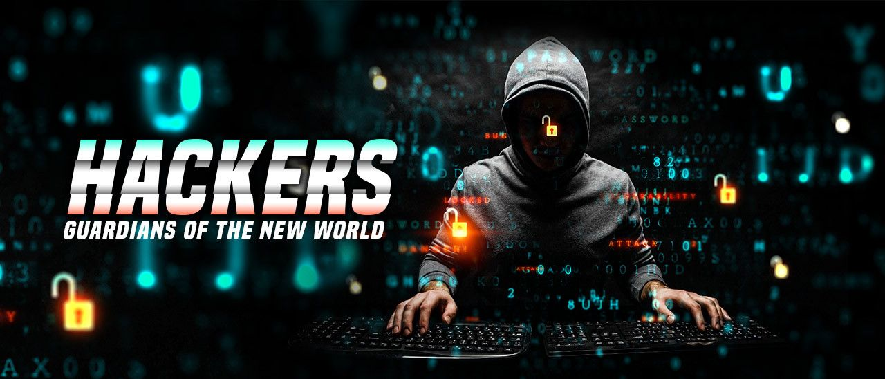 Hackers: Guardians of the New World