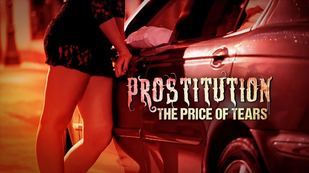 Prostitution: The Price of Tears