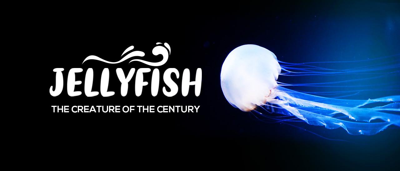 Jellyfish, the Creature of the Century